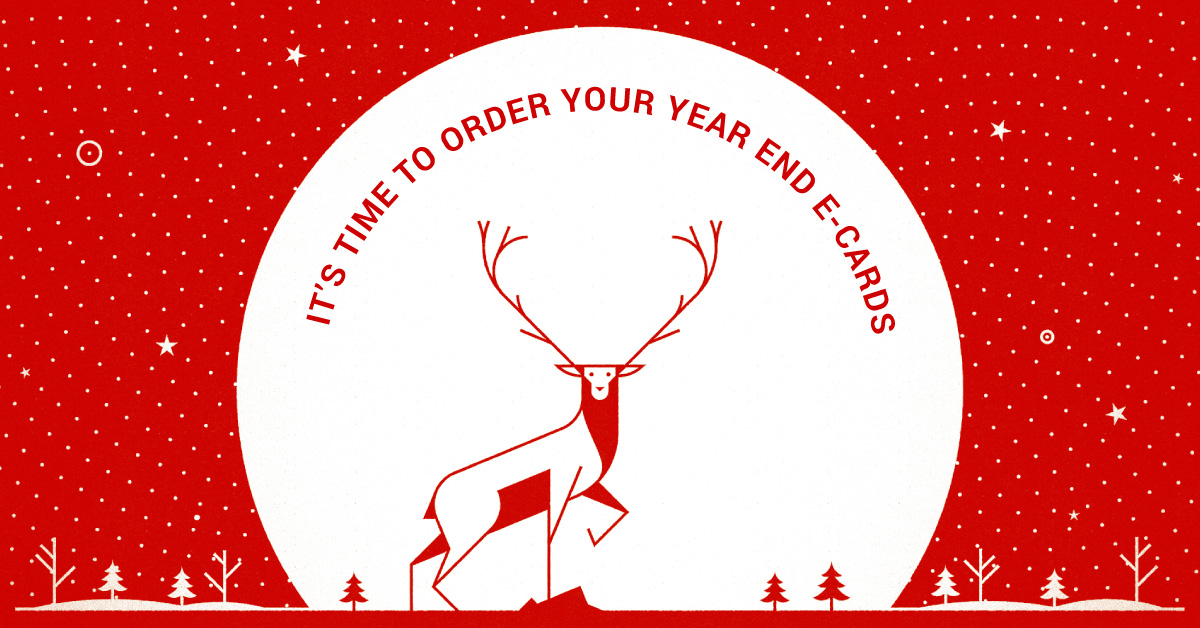 It's time to order your year end e-cards