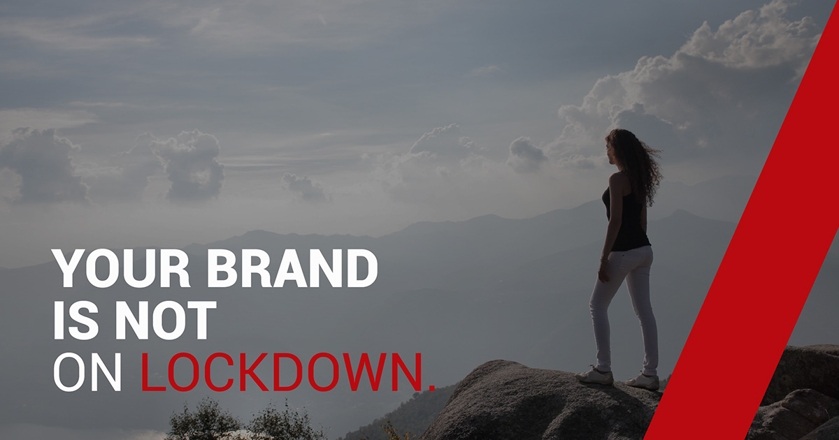 Your brand is not on lockdown